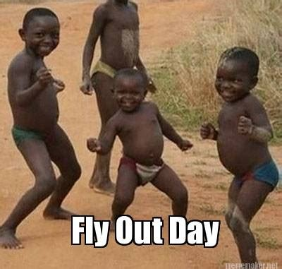 Fly Out Memes - meme maker fly out day