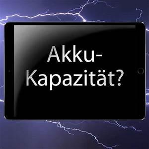 Akku Kapazität Berechnen : bersicht akku kapazit t mah der apple ipad modelle ~ Themetempest.com Abrechnung