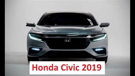 Honda Civic 2019 Full Review Sedan Design And Interior