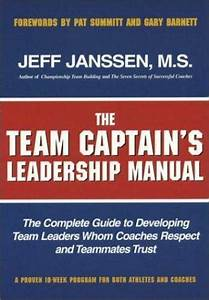 The Team Captain U0026 39 S Leadership Manual   The Complete Guide