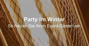 Winter Ohne Heizung : party im winter wie heizen sie ihren g sten richtig ein ~ Michelbontemps.com Haus und Dekorationen