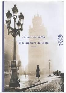 Carlo Ruiz Zafón torna con Il Prigioniero del cielo Leultime20 Patrizia La Daga