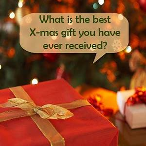 You Voted: What is the Best Christmas Gift that you Have ...