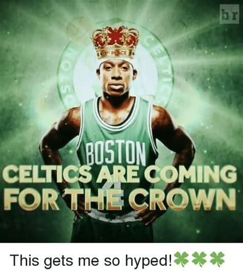Celtics Memes - boston celtics are ing forthl rown this gets me so hyped boston celtics meme on sizzle