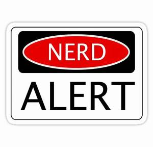 """""""NERD ALERT, FUNNY DANGER STYLE FAKE SAFETY SIGN"""" Stickers"""