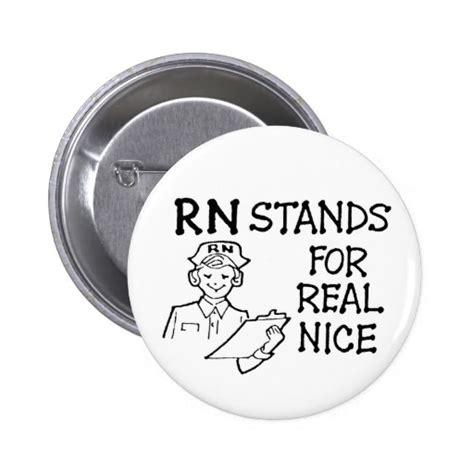 What Does Rns Stand For In Shares by Rn Stands For Real Nice Button Zazzle
