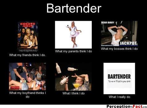 Bartender Meme - bartender what people think i do what i really do perception vs fact