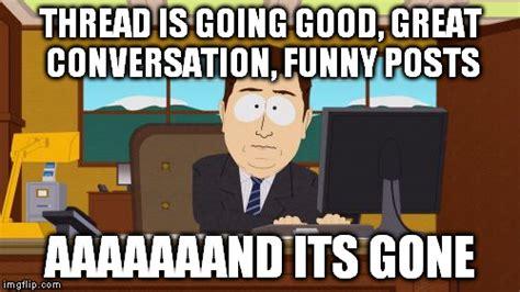 Meme Conversation - aaaaand its gone meme imgflip
