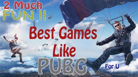 top  games  pubg similar alternative  pubg