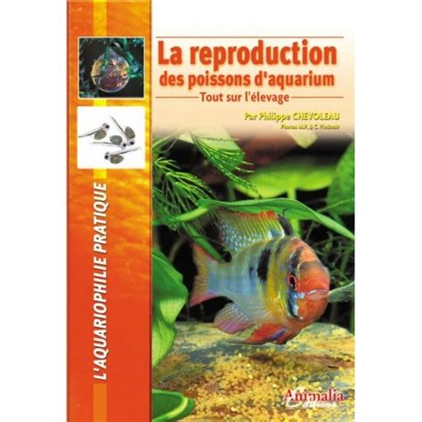 la reproduction des poissons d aquarium animalia editions
