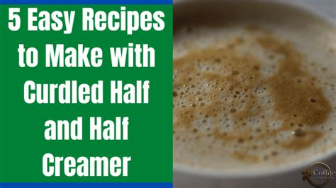 Homemade coffee creamer is easy to make and you can flavor the creamer however you wish! What to do with Curdled Half and Half? - 5 Recipes to Make with Sour Half and Half Creamer ...