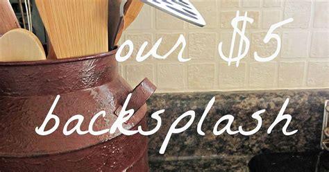 easy  inexpensive kitchen backsplash hometalk