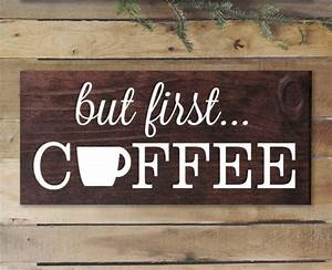 but first coffee sign rustic kitchen decor kitchen wall With kitchen cabinets lowes with though she be but little she is fierce wall art