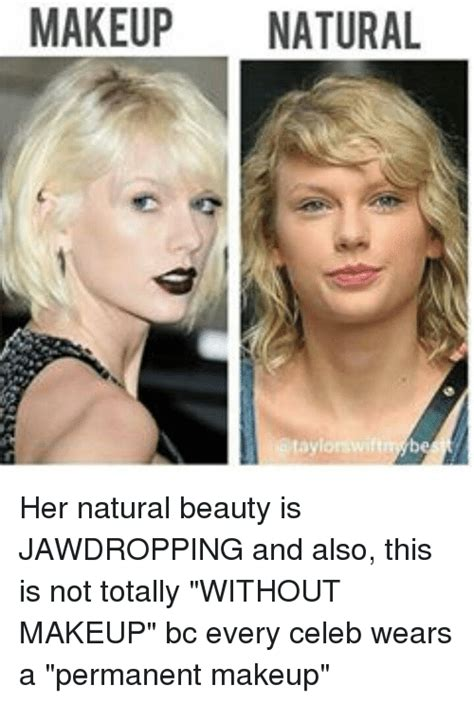 Natural Beauty Meme - makeup natural atayl her natural beauty is jawdropping and also this is not totally without