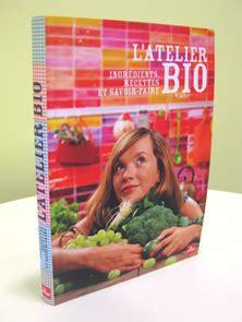 livre cuisine bio 1 livre de recettes atelier bio à gagner