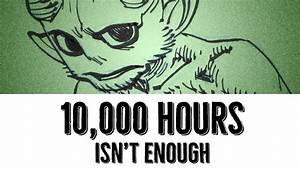 10,000 Hours Isn't Enough