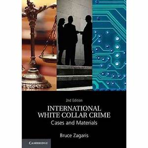 International White Collar Crime: Cases and Materials ...