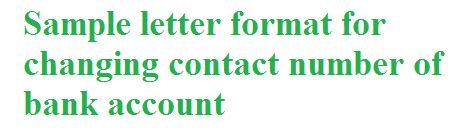 sample letter format  changing contact number  bank