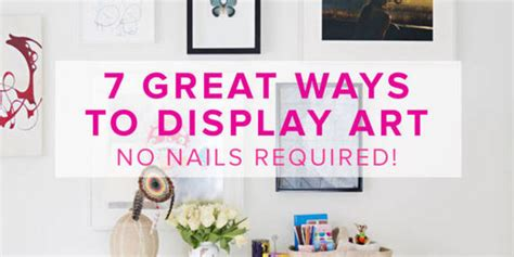 7 Great Ways To Display Art No Nails Required! Huffpost