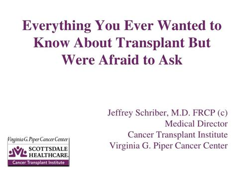 Everything You Ever Wanted To Know About Transplant