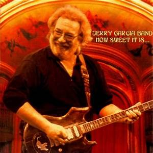 How Sweet It Is - Jerry Garcia Band | Jerry Garcia
