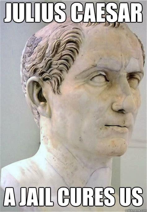 Julius Caesar Memes - calpurnia julius caesar funny memes