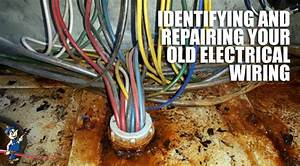 Identifying And Repairing Your Old Electrical Wiring