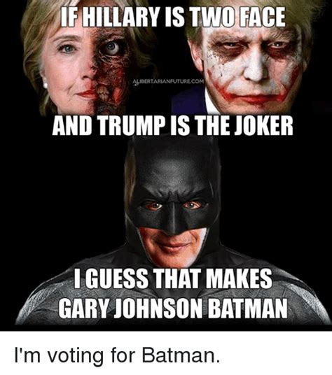 Two Face Meme - if hillary is two face alibertarianfuturecom and trump is the joker i guess that makes gary