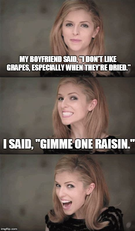 Raisins Meme - some might come up with a bunch of raisins imgflip