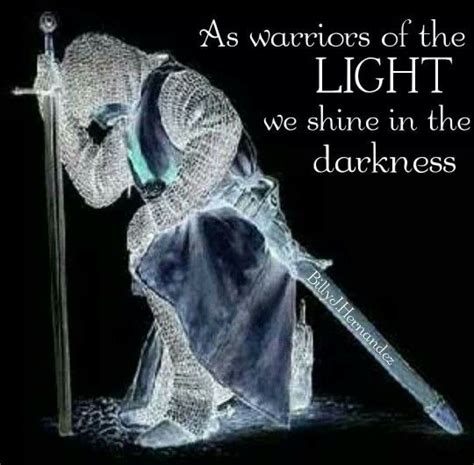 warrior of the light as warriors of the light we shine in the darkness