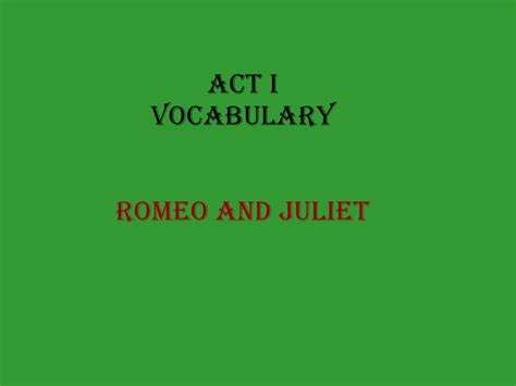 Romeo And Juliet Act I Vocabulary Words
