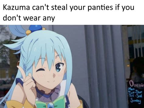 Panties Meme - kazuma can t steal your panties if you don t wear any roll safe know your meme