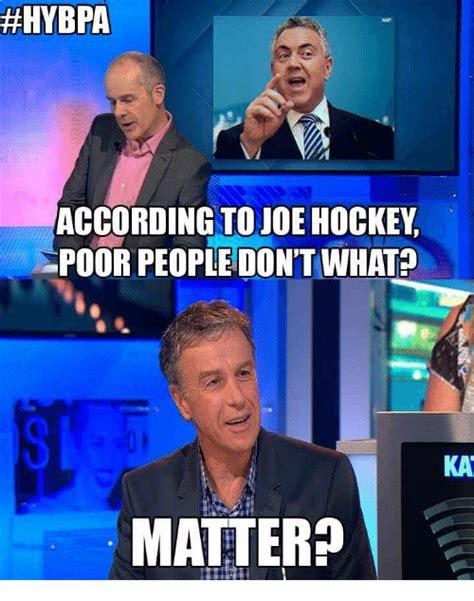 Joe Hockey Meme - 25 best memes about joe hockey joe hockey memes