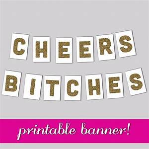 Bachelorette banner, Cheers Bitches Banner, Printable ...