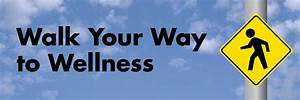 Walk Your Way to Wellness - Student Health and Counseling Services Walking and Your Health