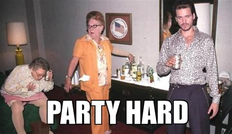 Party Hard Meme - party hard memes image memes at relatably com