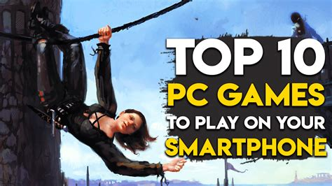 top  pc games   play   smartphone part