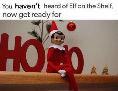 Elf On The Shelf Meme - elf on the shelf anti memes know your meme