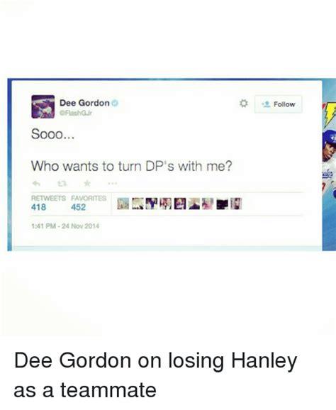Dee Gordon Meme - dee gordon sooo who wants to turn dp s with me retweets favorites 418 452 141 pm 24 nov 2014