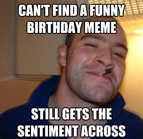 Funny Memes Birthday - 100 best images about happy birthday meme on pinterest happy birthday wishes thank you memes