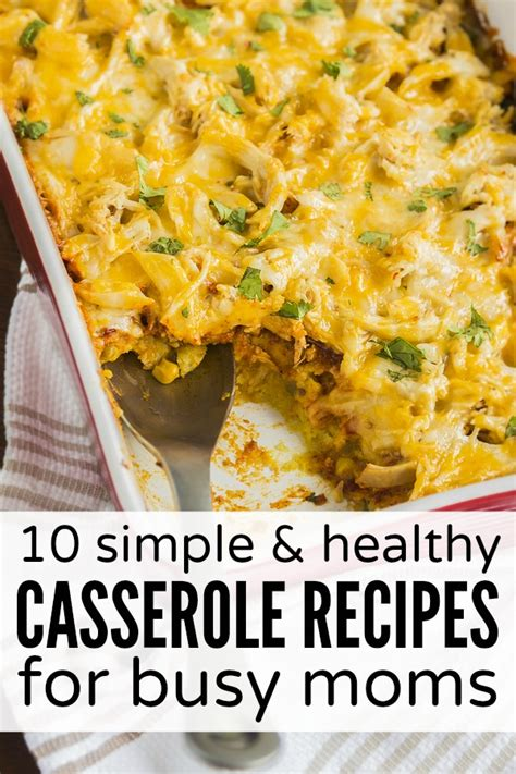 easy dinner casserole recipes 10 simple healthy casserole recipes for busy moms