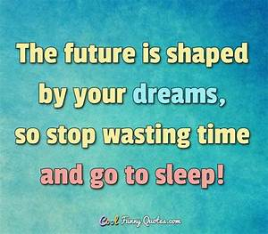 Best 25+ Funny ... Sleeping Time Quotes