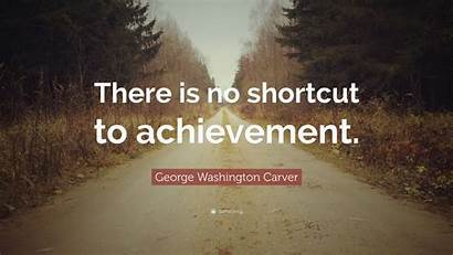 Shortcut There Achievement Carver George Washington Quote