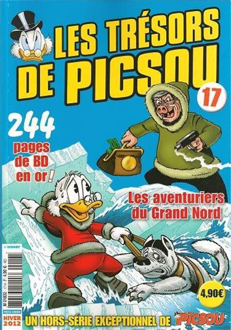 picsou magazine hors s 233 rie 17 les tr 233 sors de picsou les aventuriers du grand nord