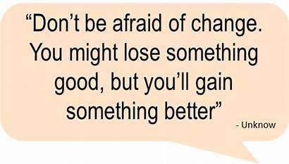 Change Quotes Afraid Something Don Better Changes