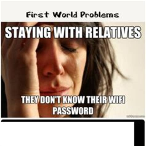 First World Problems Memes - first world problems on pinterest 99 problems ha ha and my life