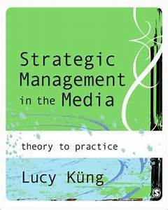 Strategic Management in the Media : Lucy Kung : 9781412903134