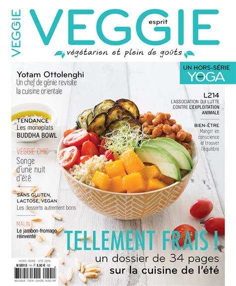 magazine de cuisine gratuit esprit veggie quot mon quot nouveau magazine végétarien