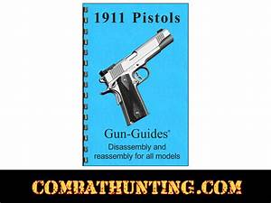 1911 Manual 1911 Series Pistols Disassembly  U0026 Reassembly