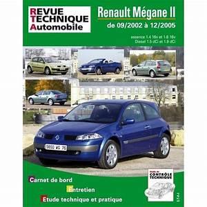 Revue Technique Megane 2 : renault megane ii essence 16v 1 6 16v diesel 1 5dci 1 9 dci de 09 2002 a 12 2005 ~ Maxctalentgroup.com Avis de Voitures